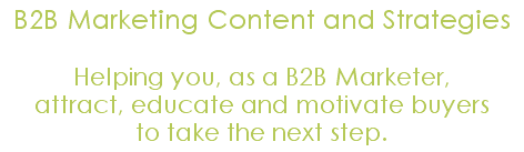 Helping you as a B2B Marketer, attract, educate and motivate buyers to take the next step with content marketing.